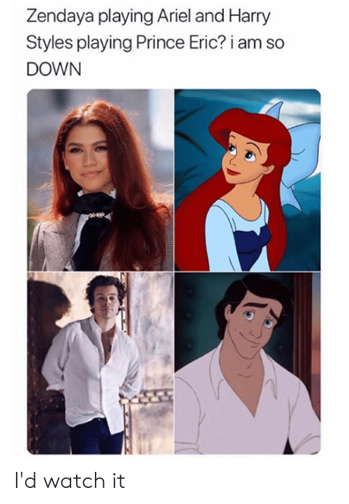 Harry Styles: Zendaya playing Ariel and Harry  Styles playing Prince Eric? i  DOWN I'd watch it