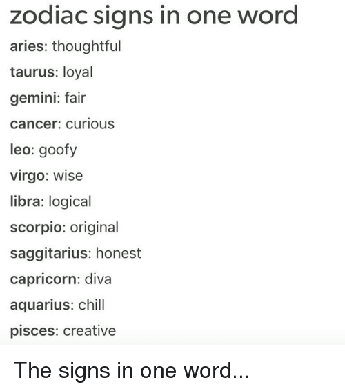 Zodiac Signs in One Word Aries Thoughtful Taurus Loyal Gemini Fair