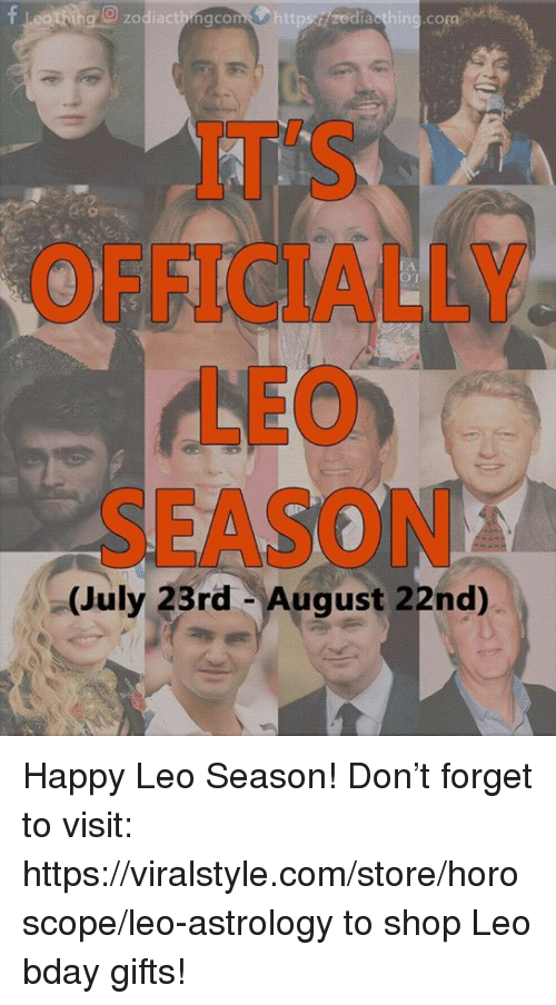 Leo Season: zodiactbingco  com  zedia  IT'S  OFFICIALLY  LEO  SEASON  (July 23rd August 22nd) Happy Leo Season!  Don't forget to visit: https://viralstyle.com/store/horoscope/leo-astrology to shop Leo bday gifts!