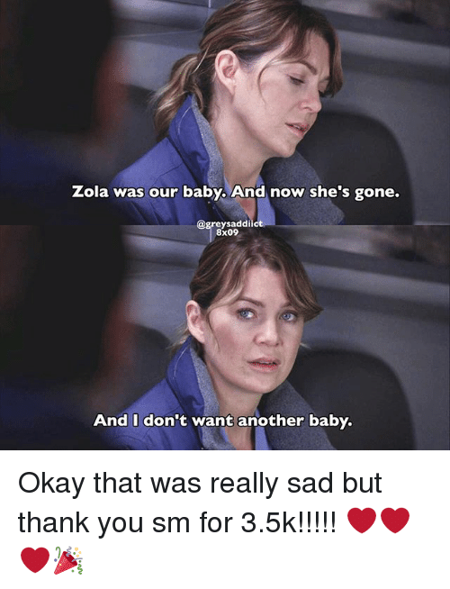Zola Was Our Baby And Now Shes Gone 8x09 And I Dont Want Another
