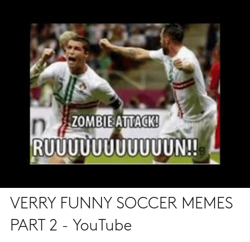 Verry Funny: ZOMBIEATTACK VERRY FUNNY SOCCER MEMES PART 2 - YouTube