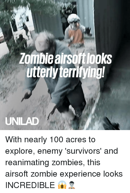 survivors: Zomble airsoftlooks  utterly terrifying!  UNILAD With nearly 100 acres to explore, enemy 'survivors' and reanimating zombies, this airsoft zombie experience looks INCREDIBLE 😱🧟