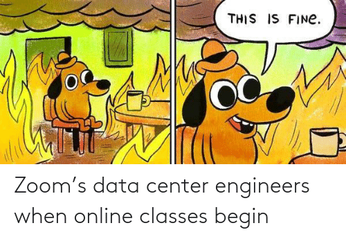 Center: Zoom's data center engineers when online classes begin