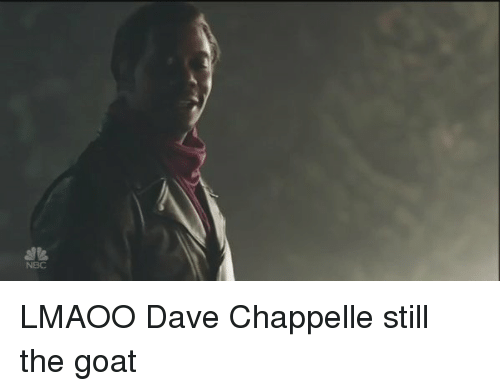 Dave Chappelle: zte, LMAOO Dave Chappelle still the goat